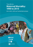 Trends in maternal mortality: 1990 to 2010